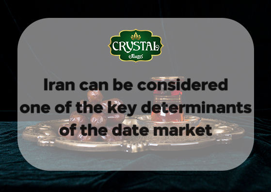 Iran can be considered one of the key determinants of the date market