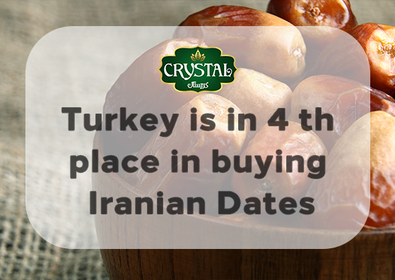 Turkey is in 4th place in buying Iranian Dates