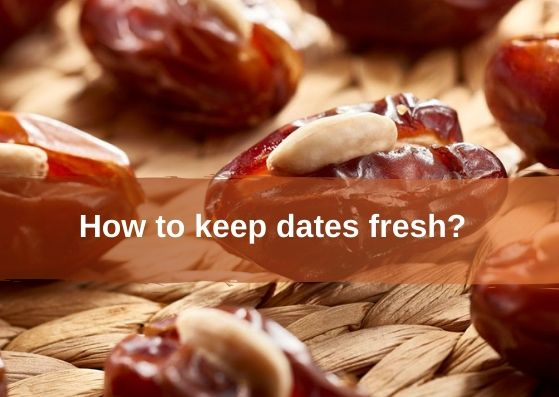How to keep dates fresh_11
