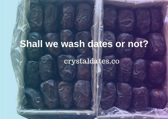 Shall we wash dates or not_