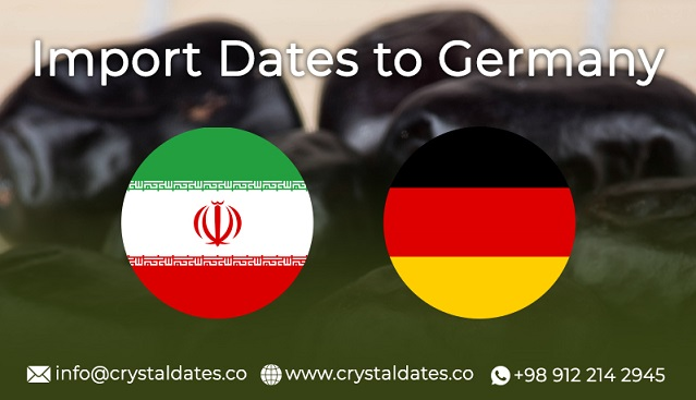 import dates to germany crystal dates company