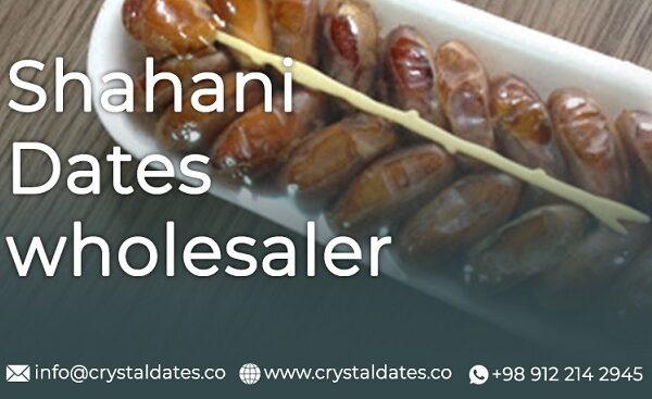 Shahani dates wholesaler Crystal dates company